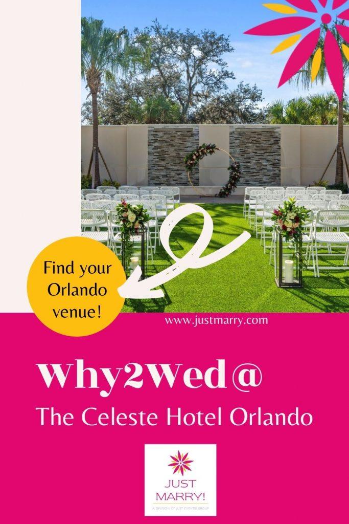 Orlando Wedding Venue - Just Marry Weddings - The Celeste Why2Wed